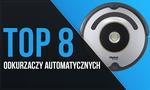 TOP 8 Odkurzaczy Automatycznych - Poznaj Rewelacyjne Modele!