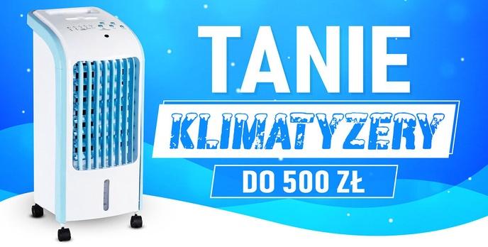 Jaki opłacalny klimatyzer do 500 złotych?