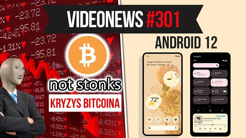 Android 12, krypto kryzys Bitcoina, Żabka Nano - VideoNews #301