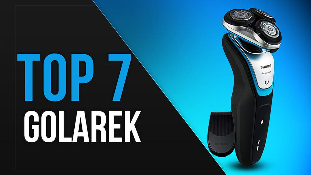TOP 7 Golarek – Pokonaj Zarost Na Gładko