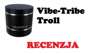 Vibe-Tribe Troll 3W testujemy głośniczek wibracyjny zapewniający dźwięk w 360 stopniach