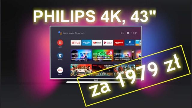 """Rewelacyjna cena za Telewizor 43"""" Philips 4K z Ambilight - 1979 zł"""