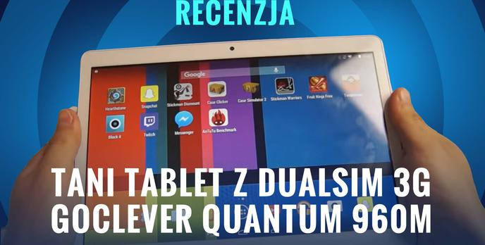 Tablet z DualSIM 3G - GoClever Quantum 960 Mobile - Recenzja