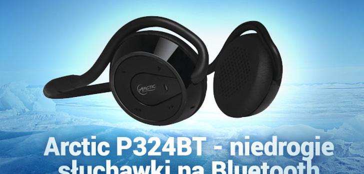 Arctic P324BT - niedrogie słuchawki na Bluetooth
