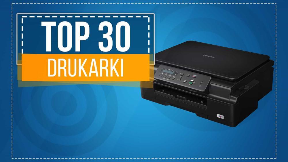 Klasyfikacja TOP 30 Drukarek - Którą Drukarkę Kupić?