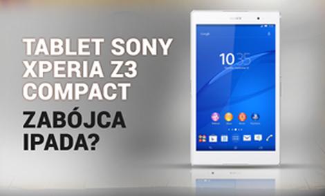 Tablet Sony Xperia Z3 Compact - Zabójca iPada?