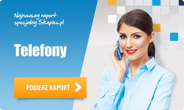 Raport specjalny Skapiec.pl: Telefony komórkowe