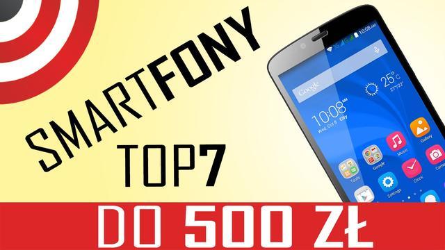 Smartfon do 500 zł - Jaki kupić? TOP 7: Listopad 2015