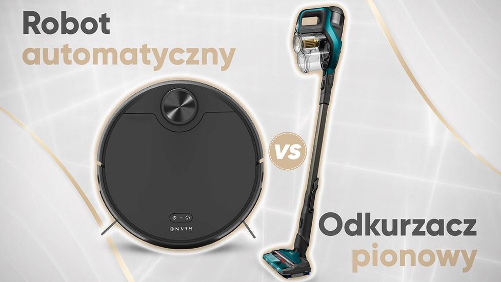Odkurzacz pionowy czy robot automatyczny? Philips vs. Kiano!
