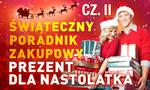 Świąteczny Poradnik Zakupowy #5 - Dla NASTOLATKÓW cz. II