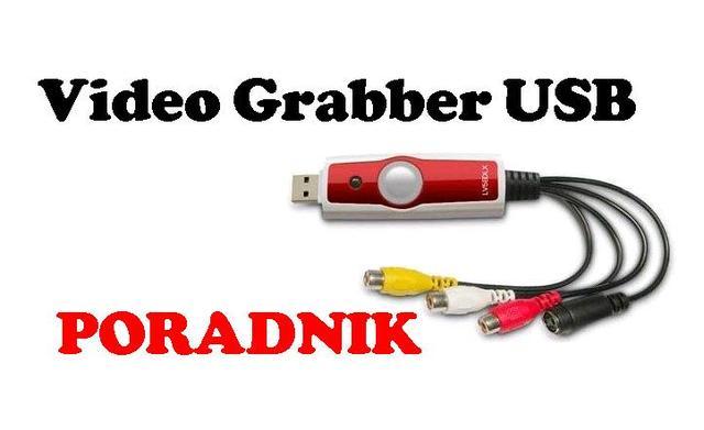 Grabber USB - Przechwytywanie Obrazu z Konsoli Lub Telewizora [PORADA]