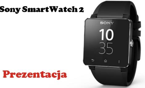 Sony Smartwatch 2 [Prezentacja]