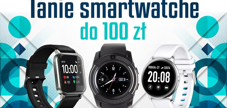 Jaki tani smartwatch do 100 zł | TOP 4 |