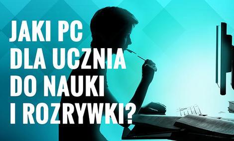 Jaki PC Dla Ucznia do Nauki i Rozrywki?