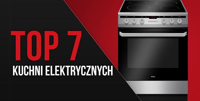 TOP 7 Kuchni Elektrycznych - Bezpieczne Gotowanie