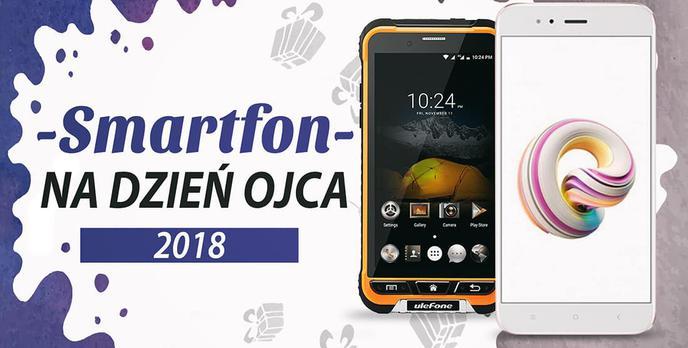 TOP 7 Smartfonów na Dzień Ojca 2018