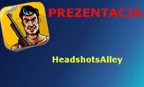 Headshots Alley [Prezentacja]