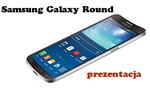 Czy krzywy ekran odniesie sukces? Prezentacja - Samsung Galaxy Round
