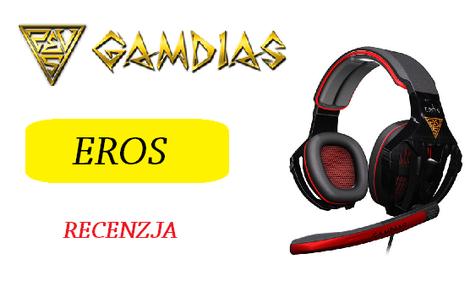 Gamdias Eros - Czym Zaskoczył Nas Nowy Headset Dla Graczy