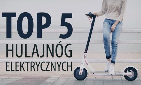 TOP 5 Hulajnóg elektrycznych dla dzieci i dorosłych