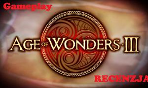 Age of Wonders III - znakomita strategia dla fanów gatunku