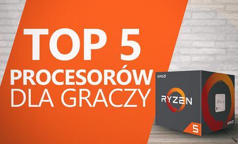 TOP 5 Procesorów Dla Graczy - Polecane Modele 2017