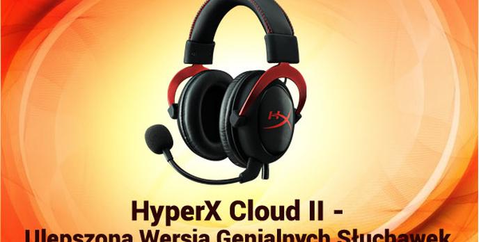 HyperX Cloud II - Ulepszona Wersja Genialnych Słuchawek