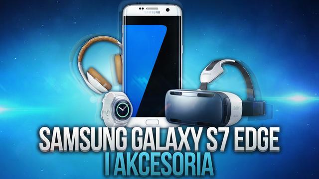 Samsung Galaxy S7 Edge + Akcesoria (Gear S2, Gear VR, Level On)