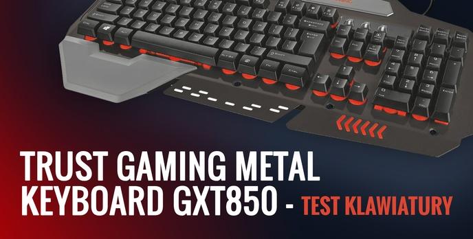 Trust Gaming Metal Keyboard GXT850 - Recenzja Klawiatury Dla Graczy