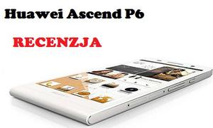 Huawei Ascend P6 - Chiński smartfon klasy premium