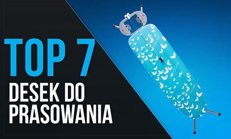 TOP 7 Desek do prasowania - Jak ułatwić prasowanie?