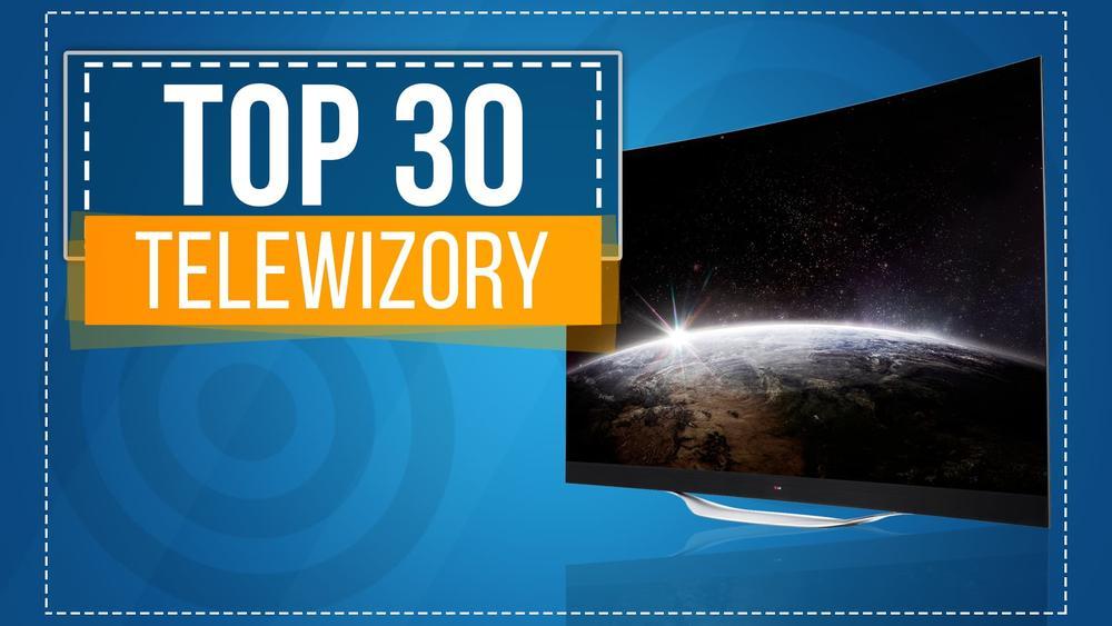 Ranking Specjalny Telewizorów - Sprawdź TOP 30 Polecanych Modeli!