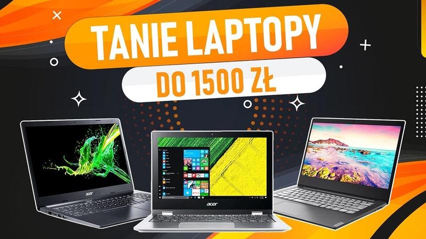 Jaki tani laptop do 1500 zł? |TOP 5|