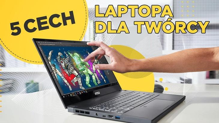 Pięć istotnych cech laptopa dla twórcy - Na to musisz zwrócić uwagę!