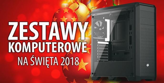 Świąteczne Zestawy Komputerowe 2018 - Od 1400 do 5400 zł