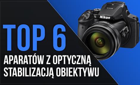 TOP 6 Aparatów z Optyczną Stabilizacją Obiektywu - Zobacz, Jak Nie Stracić na Ostrości