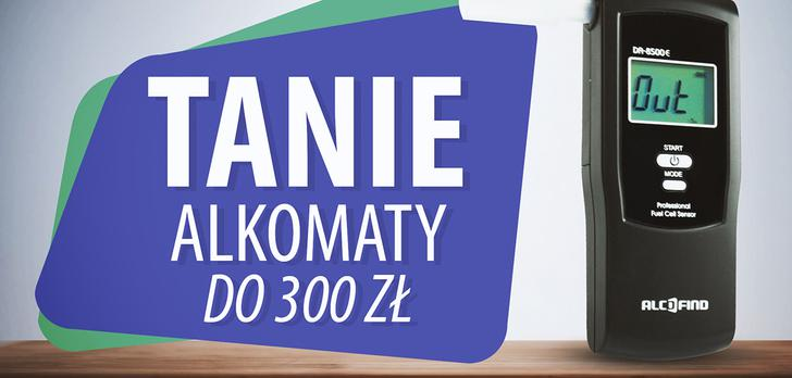 Jaki tani alkomat do 300 zł? | TOP 7 |