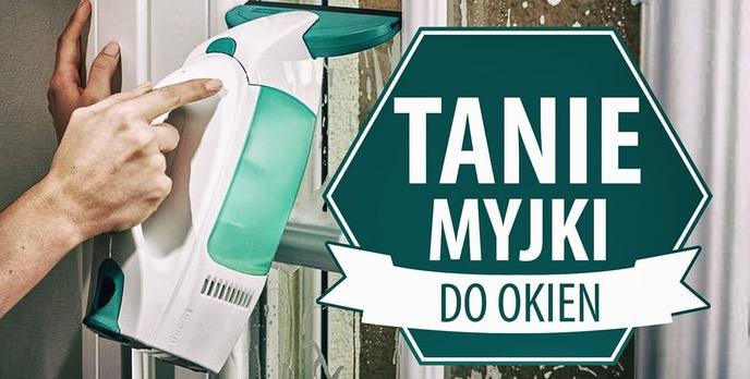 Tanie myjki do okien do 200 zł |TOP 7|