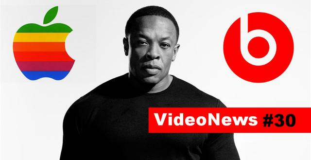 VideoNews #30 - Apple przejmuje Beats Electronics