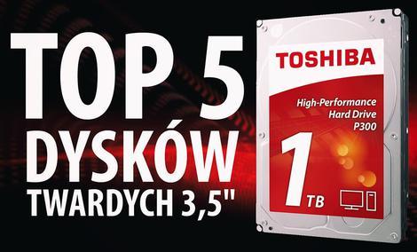 """TOP 5 Dysków twardych 3,5"""" do komputerów stacjonarnych"""