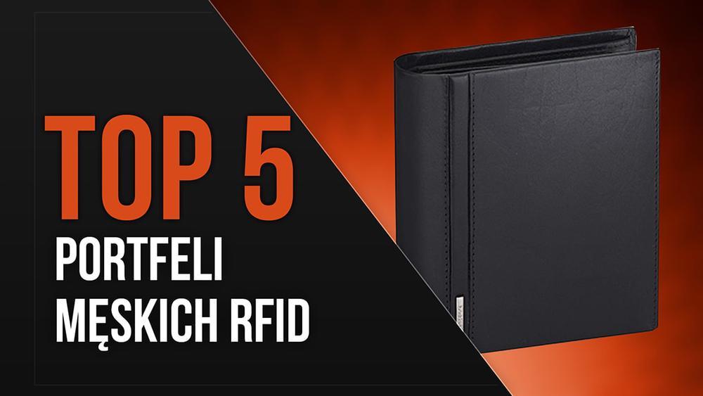 TOP 5 Portfeli męskich RFID – Jak zabezpieczyć się przed Skimmingiem?