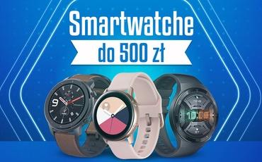 Jaki Smartwatch do 500 zł   TOP 6  