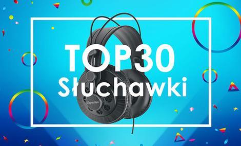 TOP 30 Słuchawek - Polecamy Modele do Gier i Muzyki