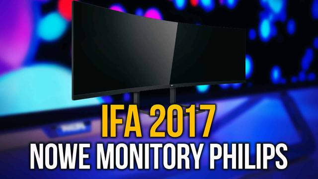 IFA 2017 - Ultranowoczesne Monitory Philips!