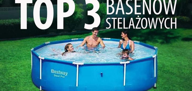 TOP 3 Tanich basenów stelażowych - Baseny ogrodowe w dobrej cenie