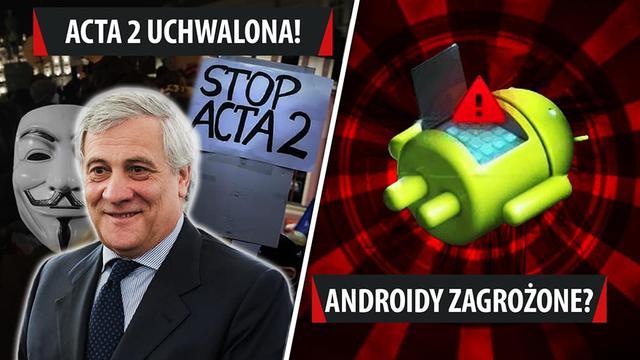 ACTA 2 wejdzie w życie, luka w Androidzie, powrót GG - VideoNews #194