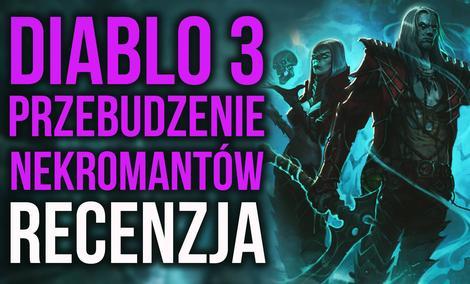 Recenzja Diablo III: Przebudzenie Nekromantów - Będą z ciebie ładne zwłoki