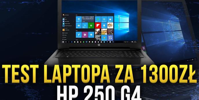 Test Laptopa za 1300zł - HP 250 G4