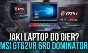 Jaki Laptop do Gier? MSI GT62VR 6RD DOMINATOR - Test i Recenzja