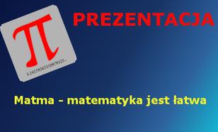 Matma Matematyka Jest Łatwa [Prezentacja]